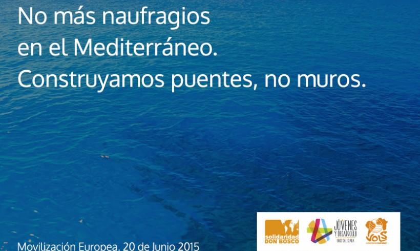 ¡No más naufragios en el Mediterráneo!  Construyamos puentes, no muros.